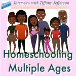 Homeschooling Multiple Ages, Interview with Tiffany Jefferson Can you homeschool lots of kids? Yes, you can! Here are tips from our friend Tiffany Jefferson, a mom of 10 homeschoolers, who has graduated three homeschoolers and has a high schoolers, middle schoolers, elementary schoolers, toddler and a baby.