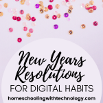 New Years Resolutions for Digital Habits