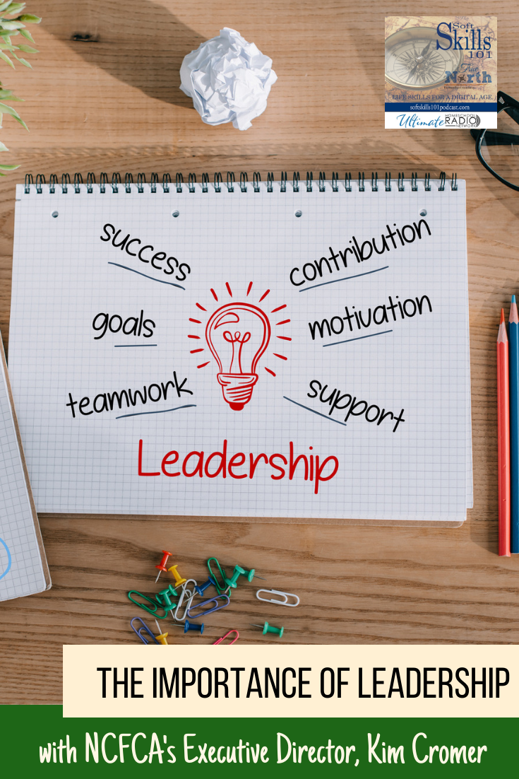 The Importance of Leadership with NCFCA's Executive Director, Kim Cromer on the Soft Skills 101 Podcast
