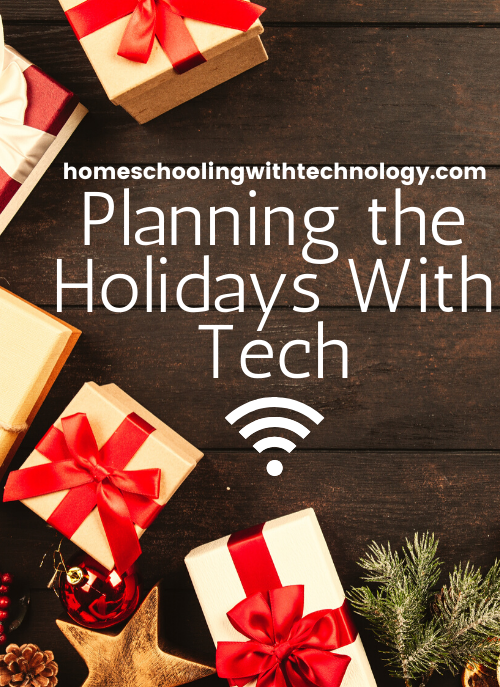 Planning the Holidays with Tech #technologypodcast #homeschoolpodcast #christmasplanning
