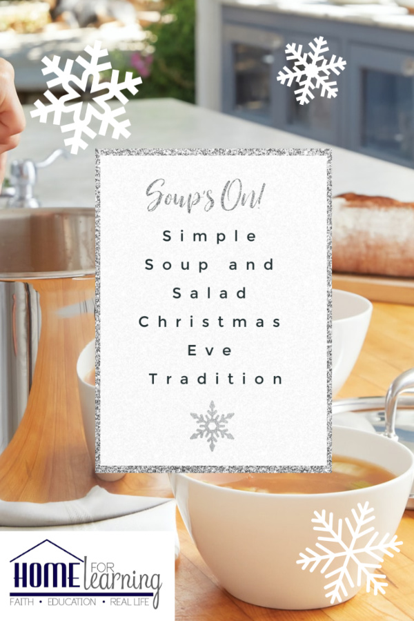 Simple Soup and Salad Christmas Eve Tradition with recipe card! #holidaytraditions #familydinner #soupandsalad #homeforlearningblog #uhpn