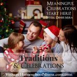 Traditions and Celebrations | Are you looking for something to make Christmas meaningful? How about traditions and celebrations to start off the holiday right? Join Felice Gerwitz with Denise Mira as they share special traditions that won't break the bank. | #podcast #homeschoolpodcast #christmas #traditions