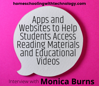 Apps and Websites to Help Students Access Reading Materials and Educational Videos