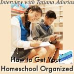 How to Get Your Homeschool Organized