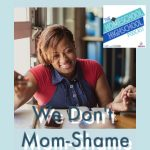 We Don't Mom-Shame at the Homeschool Highschool Podcast