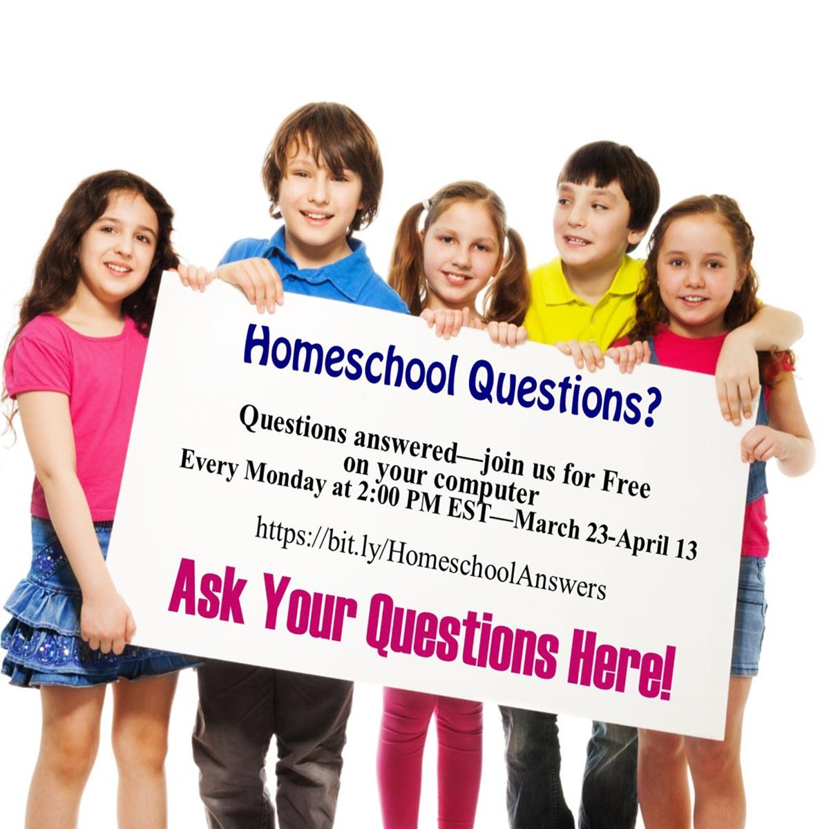Homeschool Webinar   Ask Your Questions Online.