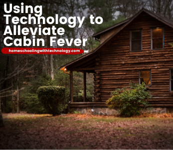 How to use technology to alleviate cabin fever