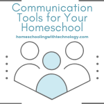 Communication Tools for Homeschool Famlies