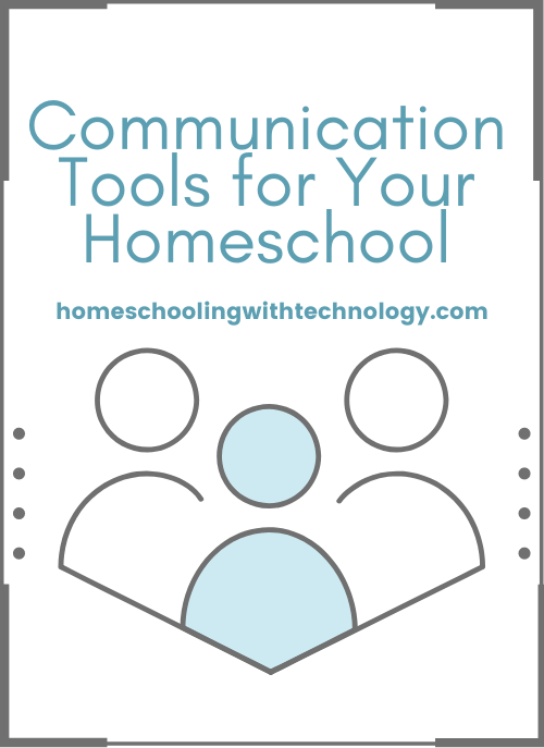 Communication Tools for Homeschoolers #technology