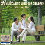 Communicating With Our Children; with Connie Albers