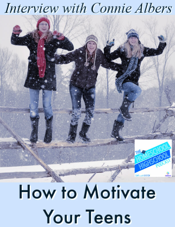 How to Motivate Teens, Interview with Connie Albers. Tips for helping teens find their motivation for life preparation and success. #HomeschoolHighSchoolPodcast #HomeschoolHighSchool #MotivatingTeens #HowToMotivateTeens #ConnieAlbers