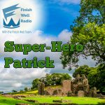 Finish Well Radio Show, Podcast #109, Super Hero Patrick, with Meredith Curtis on the Ultimate Homeschool Podcast Network