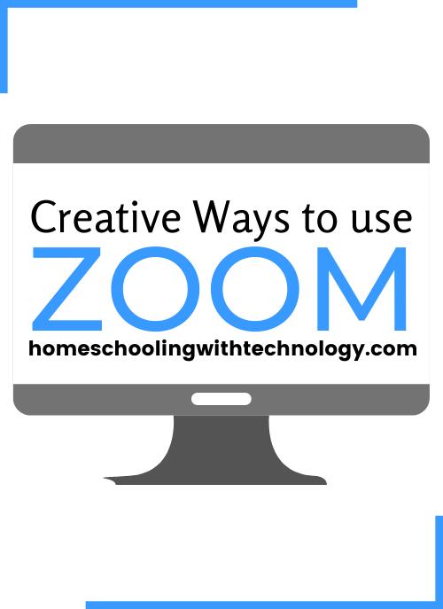 Creative Ways to Use Zoom