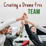Creating a Drama Free Team!
