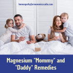 "Magnesium ""Mommy"" and ""Daddy"" Remedies"