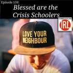 HomeschoolingIRL Episode 159 Blessed Are The Crisis Schoolers