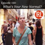 What's Your New Normal? HIRL Episode 160