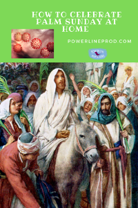 How to Celebrate Palm Sunday at Home