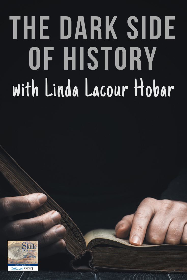 Please join Linda Lacour Hobar, author of The Mystery of History, for a pensive and inspirational look at how and why to embrace the dark side of history!