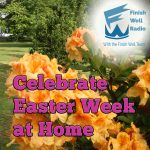 Finish Well Radio Show, Podcast #110, Celebrate Easter Week at Home, with Meredith Curtis on the Ultimate Homeschool Podcast Network