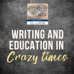 Writing and Education in Crazy times with Andrew Pudewa of Institute for Excellence in Writing