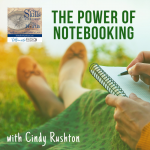 The Power of Notebooking with Cindy Rushton