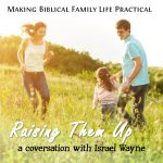Raising Them Up – a conversation with Israel Wayne – MBFLP 248