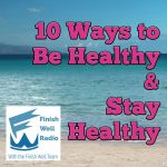 10 Ways to Be Healthy & Stay Healthy
