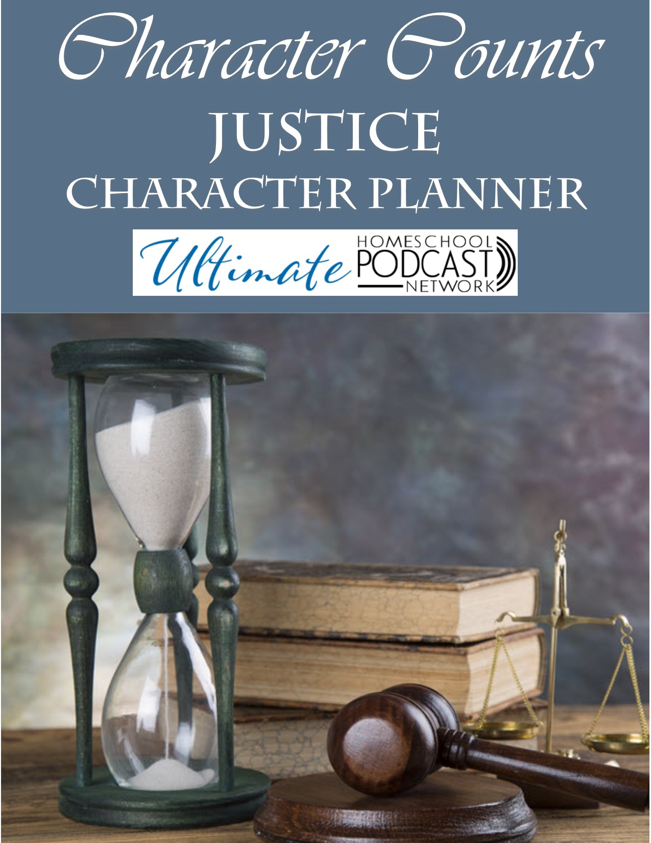 justice character planner text on image of books and hour glass and gavel.