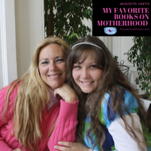Powerline Productions - My Favorite Books on Motherhood