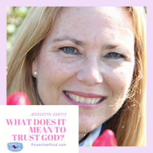Powerline Productions - What Does It Mean to Trust God