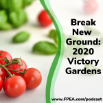 Break New Ground: 2020 Victory Gardens