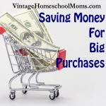 Saving Money For Big Purchases | Saving Money For Big Purchases is not as hard as you think! Today, we are going to be talking about money, saving tips for large purchases. | #podcast #homeschoolpodcast #savingforbigpurchase #savingmoney
