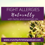 Fight Allergies Naturally with Herbs and Essential Oils
