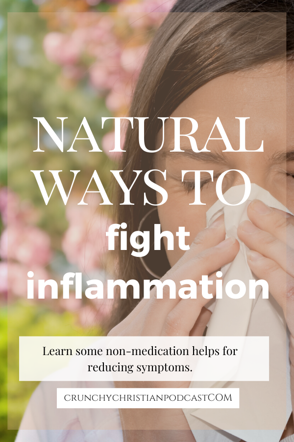 Join Julie Polanco on this episode of Crunchy Christian Podcast as she discusses natural ways to fight inflammation that makes our noses, ears, and throats all itchy during allergy season.