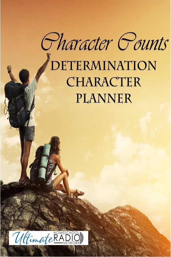 FREE Character Counts Planner: Determination text with image of hikers on top of a mountain.