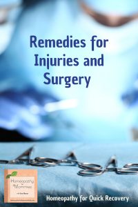 Today we're going to talk about Homeopathy for Injuries or Surgeries.