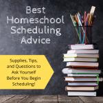 Best Homeschool Scheduling Advice