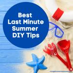 Special Replay: Best Last Minute Summer DIY Tips