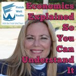 Finish Well Homeschool Podcast, Podcast #117, Economics Explained So You Can Understand It, with Meredith Curtis on the Ultimate Homeschool Podcast Network