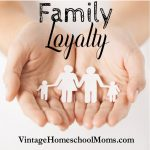 Family Loyalty | Do you have family loyalty? Do you know what it means to be loyal? In this episode we are going to talk about your family, your parents, and those adults in charge of you. And we are going to talk about that and so much more. | #podcast #homeschoolpodcast #familyloyalty #loyaltytofamily #loyalkids #kidsandfamilyloyalty #kidsandfamily #familydynamics