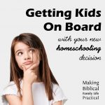 Getting Kids On Board With Your New Homeschool – MBFLP 252