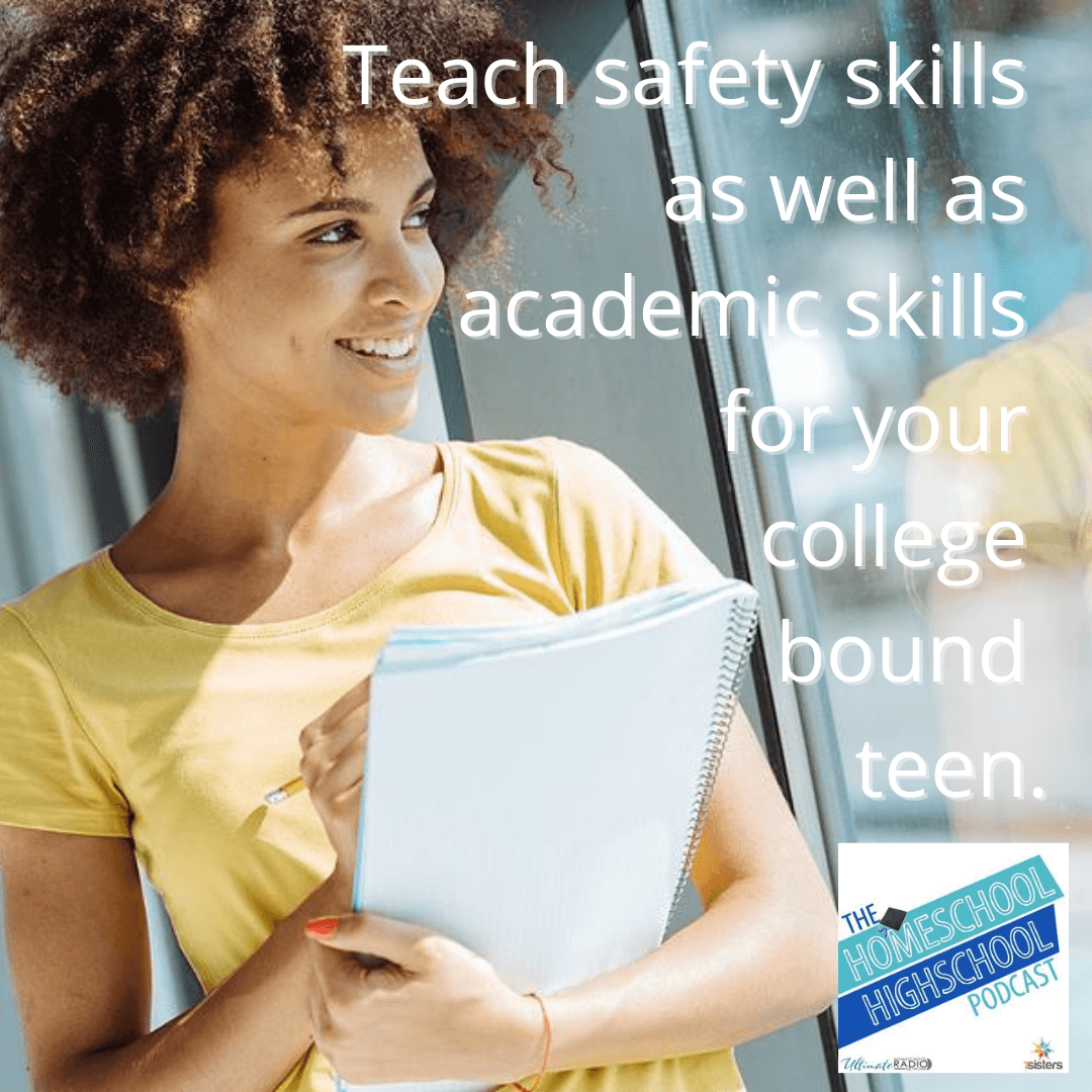Teach safety skills as well as academic skills for your college bound teen.