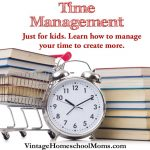 Time Management | What is the one thing you can't get back? Time. In this episode, we talk about time management for kids and how to learn to take charge of your time. You will be surprised how much time you gain! Another episode just for kids.| #podcast #homeschoolpodcast #justforkids #timemanagement #makingtime #takingbacktime #kidspodcast #kids #lessonsforkids #learnabouttime