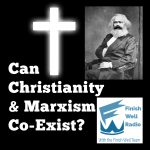 Can Christianity & Marxism Co-exist?