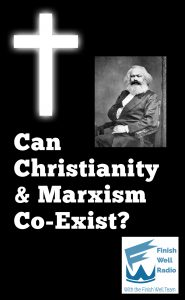 Finish Well Homeschool Podcast, Podcast #118, Can Christianity & Marxism Co-Exist?, with Meredith Curtis on the Ultimate Homeschool Podcast Network