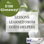 Lessons Learned from God's Plant Helpers ~ plus a $100 giveaway