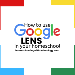 How to use Google Lens in your homeschool