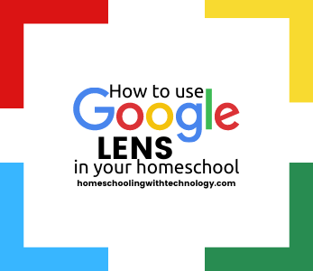 Using Google Lens in Your Homeschool