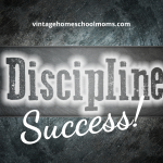 Do you have discipline success in your home?